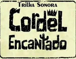 Trilha Sonora Cordel Encantado