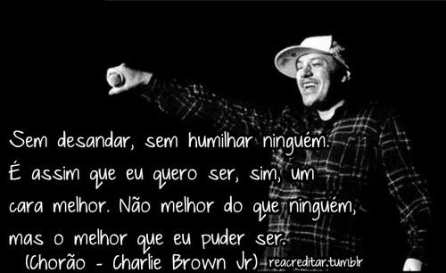 Frases Do Chorão Vocalista Do Charlie Brown Jr