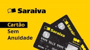 Cartão de Crédito Saraiva: Anuidade Zero e sem comprovação de renda